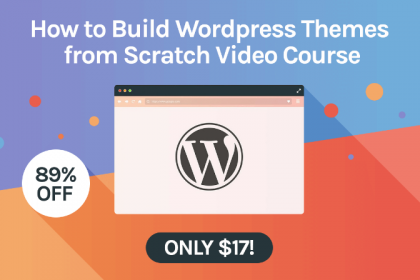 Build WordPress Themes from Scratch
